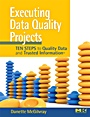 Executing Data Quality Projects: Ten Steps to Quality Data and Trusted Information (TM) - ISBN 9780123743695