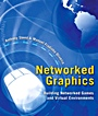 Networked Graphics: Building Networked Games and Virtual Environments - ISBN 9780123744234