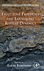 Fault-Zone Properties and Earthquake Rupture Dynamics - ISBN 9780123744524