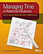 Managing Time in Relational Databases: How to Design, Update and Query Temporal Data - ISBN 9780123750419