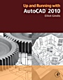 Up and Running with AutoCAD 2010 - ISBN 9780123757197