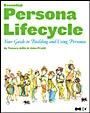 The Essential Persona Lifecycle: Your Guide to Building and Using Personas - ISBN 9780123814180