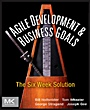 Agile Development and Business Goals: The Six Week Solution - ISBN 9780123815200
