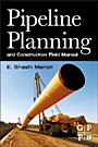 Pipeline Planning and Construction Field Manual;  - ISBN 9780123838674