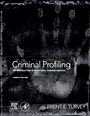 Criminal Profiling: An Introduction to Behavioral Evidence Analysis - ISBN 9780123852434