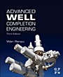 Advanced Well Completion Engineering;  - ISBN 9780123858689