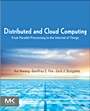 Distributed and Cloud Computing: From Parallel Processing to the Internet of Things - ISBN 9780123858801