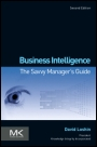Business Intelligence: The Savvy Managers Guide, 2 Rev ed. - ISBN 9780123858894