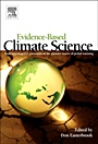 Evidence-Based Climate Science: Data Opposing CO2 Emissions as the Primary Source of Global Warming - ISBN 9780123859563