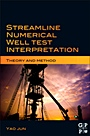 Streamline Numerical Well Test Interpretation: Theory and Method - ISBN 9780123860279