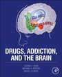 Drugs, Addiction, and the Brain - ISBN 9780123869371
