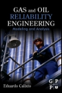Gas and Oil Reliability Engineering: Modeling and Analysis - ISBN 9780123919144