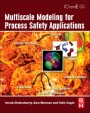 Multiscale Modeling for Process Safety Applications - ISBN 9780123969750