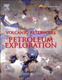 Volcanic Reservoirs in Petroleum Exploration - ISBN 9780123971630