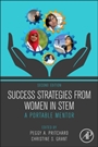 Success Strategies From Women in STEM: A Portable Mentor - ISBN 9780123971814