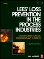 Lees Loss Prevention in the Process Industries: Hazard Identification, Assessment and Control - ISBN 9780123971890