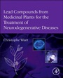 Lead Compounds from Medicinal Plants for the Treatment of Neurodegenerative Diseases - ISBN 9780123983732