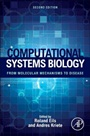 Computational Systems Biology: From Molecular Mechanisms to Disease - ISBN 9780124059269