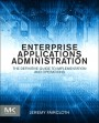 Enterprise Applications Administration: The Definitive Guide to Implementation and Operations - ISBN 9780124077737