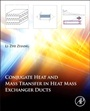 Conjugate Heat and Mass Transfer in Heat Mass Exchanger Ducts - ISBN 9780124077829