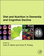 Diet and Nutrition in Dementia and Cognitive Decline - ISBN 9780124078246