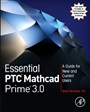 Essential PTC® Mathcad Prime® 3.0: A Guide for New and Current Users - ISBN 9780124104105