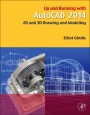 Up and Running with AutoCAD 2014: 2D and 3D Drawing and Modeling - ISBN 9780124104921