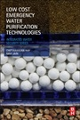 Low Cost Emergency Water Purification Technologies: Integrated Water Security Series - ISBN 9780124114654