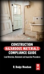 Construction Hazardous Materials Compliance Guide: Lead Detection, Abatement and Inspection Procedures - ISBN 9780124158382