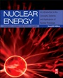 Nuclear Energy: An Introduction to the Concepts, Systems, and Applications of Nuclear Processes, 7 e - ISBN 9780124166547