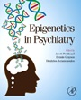Epigenetics in Psychiatry - ISBN 9780124171145