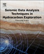 Seismic Data Analysis Techniques in Hydrocarbon Exploration - ISBN 9780124200234