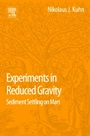 Experiments in Reduced Gravity: Sediment Settling on Mars - ISBN 9780127999654