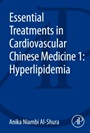 Essential Treatments in Cardiovascular Chinese Medicine 1: Hyperlipidemia - ISBN 9780128001196