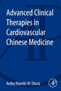 Advanced Clinical Therapies in Cardiovascular Chinese Medicine - ISBN 9780128001226