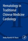 Hematology in Traditional Chinese Medicine Cardiology - ISBN 9780128001240