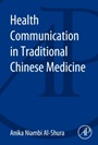 Health Communication in Traditional Chinese Medicine - ISBN 9780128001257