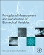 Principles of Measurement and Transduction of Biomedical Variables - ISBN 9780128007747
