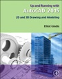 Up and Running with AutoCAD 2015: 2D and 3D Drawing and Modeling - ISBN 9780128009543