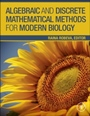 Algebraic and Discrete Mathematical Methods for Modern Biology - ISBN 9780128012130