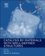 Catalysis by Materials with Well-Defined Structures - ISBN 9780128012178