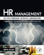 HR Management in the Forensic Science Laboratory: A 21st Century Approach to Effective Crime Lab Lea - ISBN 9780128012376