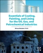 Essentials of Coating, Painting, and Lining for the Oil, Gas and Petrochemical Industries - ISBN 9780128014073