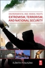 Environmental and Animal Rights Extremism, Terrorism, and National Security - ISBN 9780128014783
