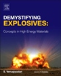 Demystifying Explosives: Concepts in High Energy Materials - ISBN 9780128015766
