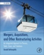 Mergers, Acquisitions, and Other Restructuring Activities: An Integrated Approach to Process, Tools, Cases, and Solutions - ISBN 9780128016091