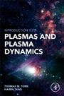 Introduction to Plasmas and Plasma Dynamics: With Reviews of Applications in Space Propulsion, Magnetic Fusion and Space Physics - ISBN 9780128016619