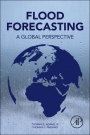 Flood Forecasting: A Global Perspective - ISBN 9780128018842