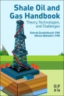 Shale Oil and Gas Handbook: Theory, Technologies, and Challenges - ISBN 9780128021002