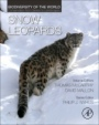 Snow Leopards: Biodiversity of the World: Conservation from Genes to Landscapes - ISBN 9780128022139